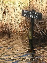 No Night fishing